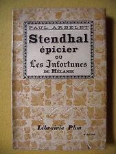 PAUL ARBELET STENDHAL ÉPICIER OU LES INFORTUNES DE MÉLANIE HENRI BEYLE PLON 1926