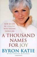 A Thousand Names For Joy: How To Live In Harmony With The Way Things Are,Byron