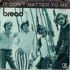 """Bread, """"It Don't Matter To Me"""" b/w """"Call On Me""""; 7"""" 45"""