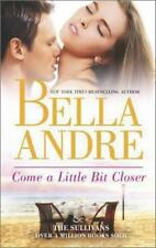 Come a Little Bit Closer 7th in the San Francisco Sullivans Series by Bella Andr