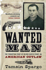 Wanted Man: The Forgotten Story of an American Outlaw, Tamsin Spargo, 0747577072