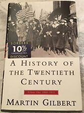 A History of the Twentieth Century 1900-1933, by Martin Gilbert - Volume One