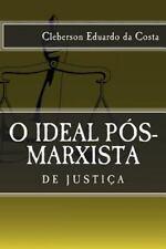 O Ideal Pós-Marxista de Justica by Cleberson da Costa (2014, Paperback, Large...