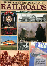 Illustrated History of the Railroads by Westwood (1995, in dj)  1st edition