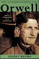 George Orwell – Wintry Conscience of a Generation Jeffrey Meyers