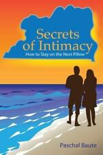 Total Wellness Ser.: Secrets of Intimacy : How to Stay on the Next Pillow by...