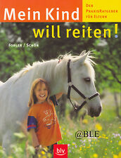 Mein Kind will reiten + Ratgeber für Eltern + Pferde + Reitsport + Reiten lernen