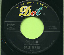 DALE WARD (Oh Julie / Letter From Sherry)   ROCK 45 RPM  RECORD