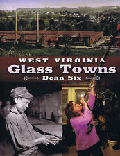West Virginia Glass Towns - Dean Six