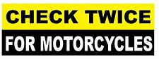 CHECK 2X TWICE FOR MOTORCYCLES Bumper Sticker/Decal 3x9.0 Bikes Safety Watch