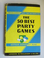 Good - The 50 Best Party Games - Arthur A Ross  UNDATED.     Foxing/tanning to e