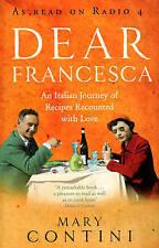 Dear Francesca: An Italian Journey of Recipes Recounted with Love, Contini, Mary