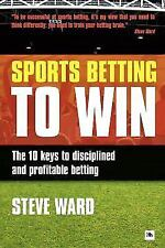 Sports Betting to Win: The 10 Keys to Disciplined and Profitable Betting (Paperb