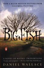 Big Fish: A Novel of Mythic Proportions by Wallace, Daniel