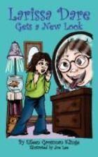 Larissa Dare Gets a New Look by Eileen Grossman Klinge (2008, Paperback)