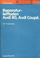 Audi 80 + Coupe Reparaturleitfaden 1,6 Vergaser 1981 3/81 Reparaturanleitung Pkw
