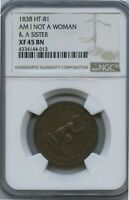1838 AM I NOT A WOMAN TOKEN NGC XF 45 SUPER TOKEN HT-81 PRICED TO SELL!!