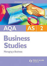 AQA AS Business Studies Student Unit Guide: Unit 2 Managing a Business (Aqa As L