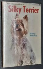 Vintage How to Raise and Train a Silky Terrier by Betty Young Champion Photos
