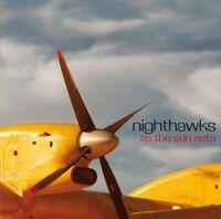 NIGHTHAWKS - AS THE SUN SETS   CD NEW+