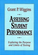 Assessing Student Performance : Exploring the Purpose and Limits of Testing.
