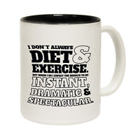Funny Mugs I DonÆt Always Diet And Exercise Present Christmas NOVELTY MUG
