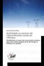 Archimede Au Secours de l'Electrification Rurale de L'Afrique by Katond Mbay...