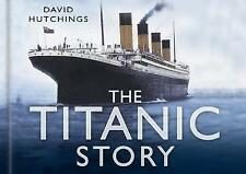 The Titanic Story by David F. Hutchings BRAND NEW BOOK (Hardback, 2008)