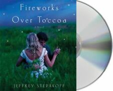 Fireworks over Toccoa by Jeffrey Stepakoff (2010, CD, Unabridged)