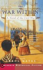 The War Within : A Novel of the Civil War by Carol Matas (2002, Paperback)