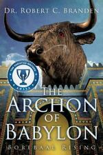 The Archon of Babylon by Robert C. Branden (2012, Paperback)