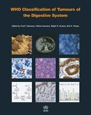 WHO Classification of Tumours of the Digestive System (IARC WHO Classification o