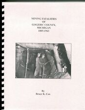 New listing Mining Fatalities of Gogebic County, Mich. 1885-1963 Comb-Bound xvi + 105 Pages