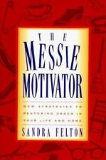 The Messie Motivator: New Strategies to Restoring Order in Your Life and Home (M