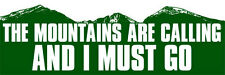 3x9 inch The Mountains Are Calling And I Must Go Bumper Sticker -camp hike trail