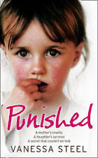 USED (VG) Punished: A mother's cruelty. A daughter's survival. A secret that cou