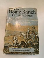 1956 The Home Ranch by Ralph Moody 1st Edition Hardcover with Dust Jacket