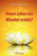 HEUTE SCHON EIN WUNDER ERLEBT ? mit Dr. Andrea Hofer BUCH - NEU