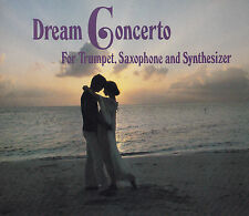 DREAM CONCERTO - 3 CD - FOR TRUMPET, SAXOPHONE and SYNTHESIZER