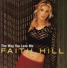 The Way You Love Me [US CD5/] [Single] by Faith Hill (CD, Sep-2000, Warn Sealed