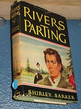 RIVERS PARTING by Shirley Barker (1950) HCDJ BCE FREE SHIPPING