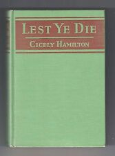 LEST YE DIE (Cicely Hamilton/1st revised edition US/post-holocaust)