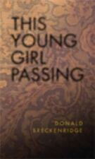 This Young Girl Passing (Unbearable Books)