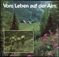 Vom Leben auf der Alm 1988 Steiermark Almwirtschaft Bauen Arbeit Vieh Milch ...