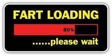 "Fart Loading Please Wait Funny Car Bumper Vinyl Sticker Decal 7""X3"""
