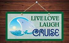 "475HS Live Love Laugh Cruise 5""x10"" Aluminum Hanging Novelty Sign"