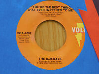 The Bar-Kays 45 You're The Best Thing That Ever Happened To Me ~ Volt VG++