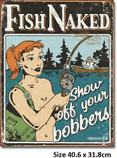 Fish Naked Show Off Your Bobbers  Rustic Tin Metal Sign 1584 More Signs In Store