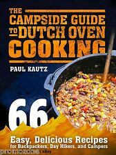 The Campside Guide to Dutch Oven Cooking 66 Easy Recipes Hints Tips PB Book  New