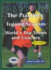 Practices and Training Sessions of the World's Top Teams and Coaches,Mike Saif